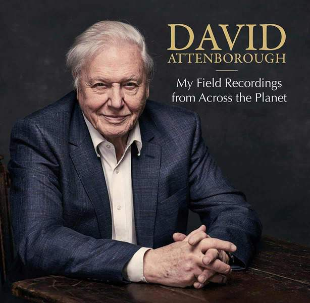 My Field Recordings from Across the Planet by David Attenborough