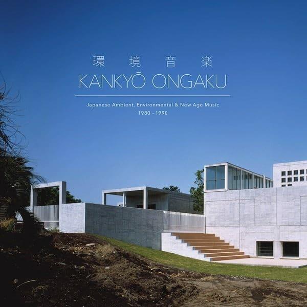 10. Various - Kankyō Ongaku: Japanese Ambient, Environmental & New Age Music 1980-1990