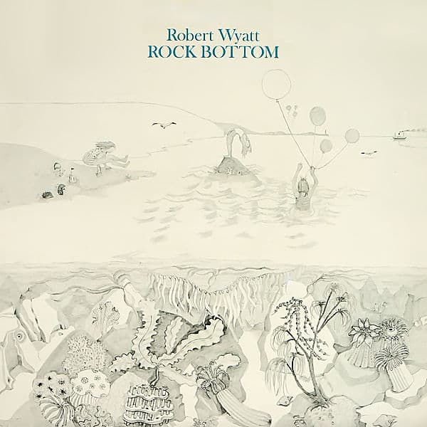 Rock Bottom by Robert Wyatt