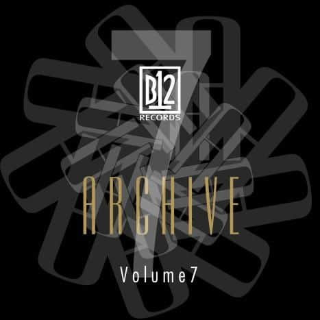 B12 Records Archive Vol. 7 by B12