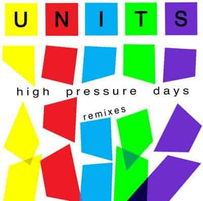 High Pressure Days Remixes by Units