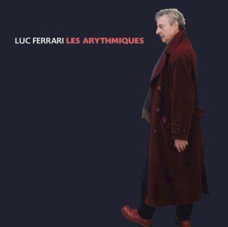 Les Arythmiques by Luc Ferrari