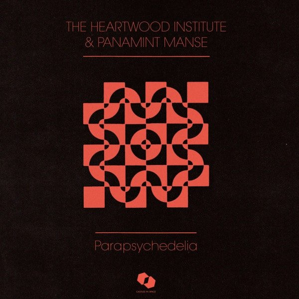 Parapsychedelia by The Heartwood Institute & Panamint Manse