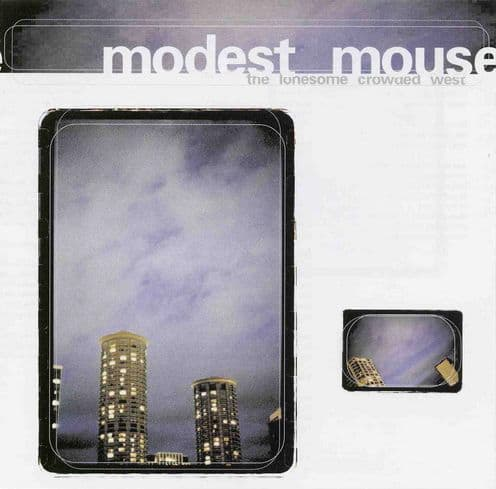 The Lonesome Crowded West by Modest Mouse