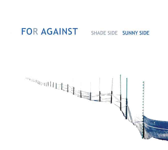 Shade Side Sunny Side by For Against