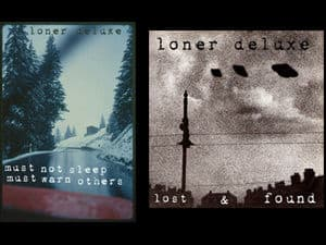 Must Not Sleep Must Warn Others/Lost & Found by Loner Deluxe