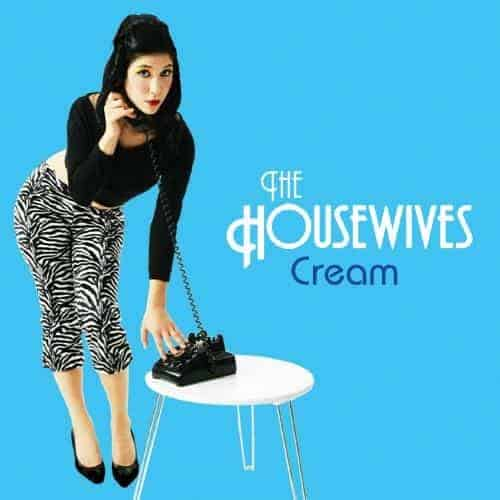 Cream by The Housewives