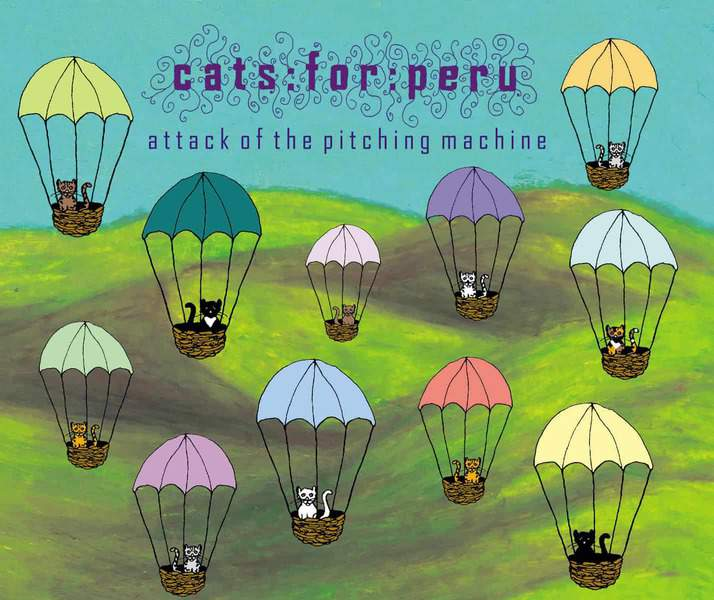Attack of The Pitching Machine by Cats For Peru