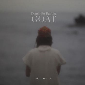 Goat / The Other Side by French For Rabbits