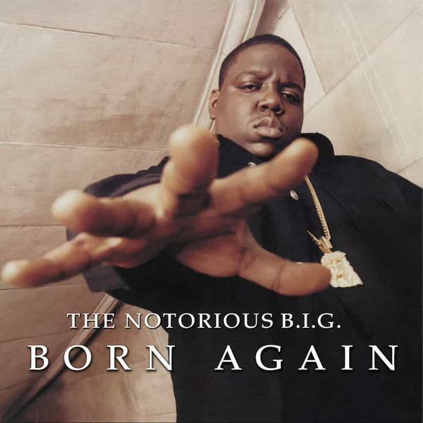 Born Again by The Notorious B.I.G.