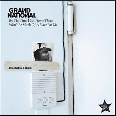 By The Time I Get Home... by Grand National