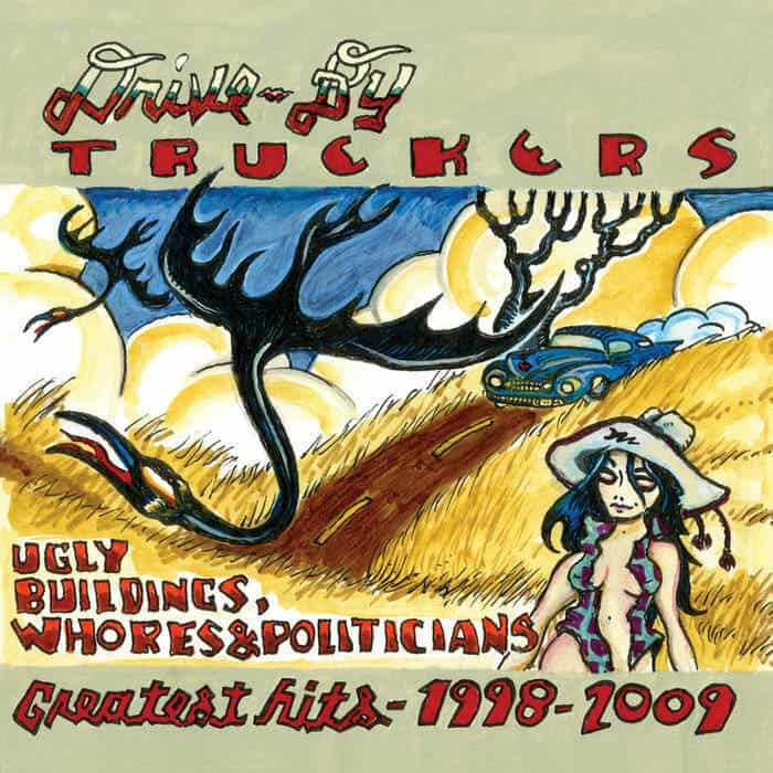 Ugly Buildings, Whores, and Politicians: Greatest Hits 1998–2009 by Drive-By Truckers