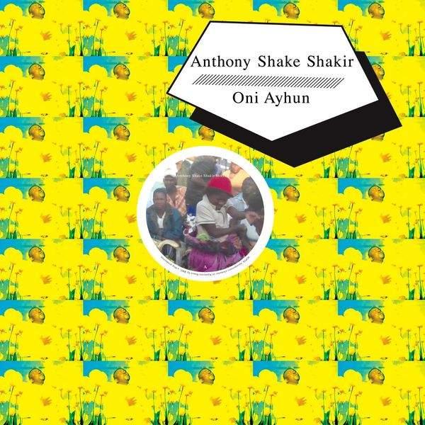 Anthony Shake Shakir Meets BBC Oni Ayhun Meets Shangaan Electro by Anthony Shake Shakir / Oni Ayhun