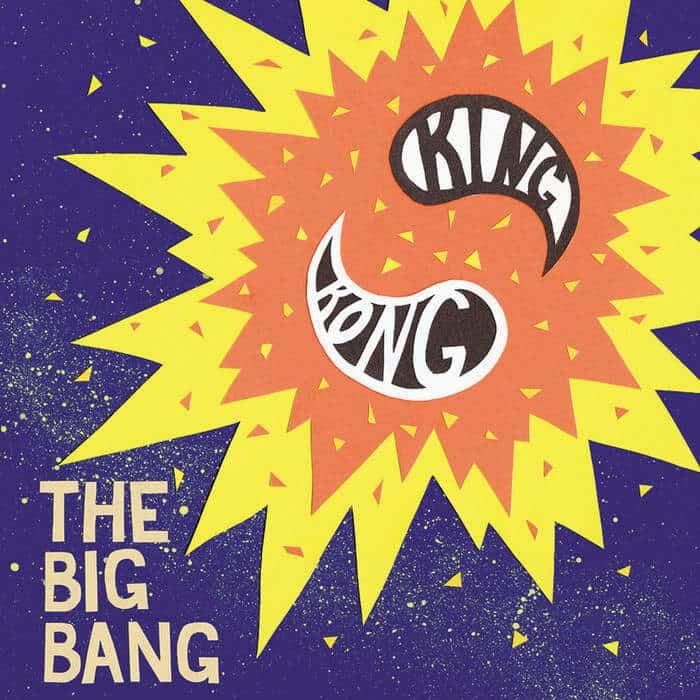 The Big Bang by King Kong