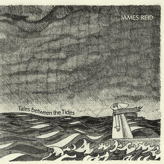 Tales Between The Tides by James Reid