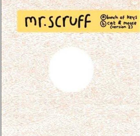 Bunch Of Keys/ Cat & Mouse by Mr Scruff