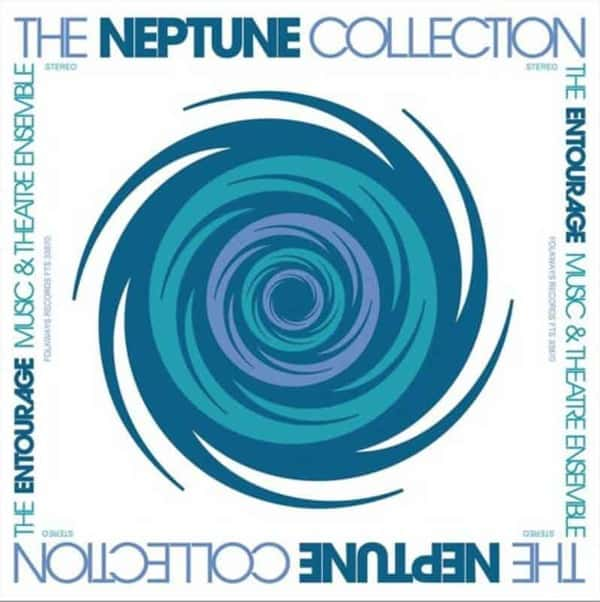 The Neptune Collection by The Entourage Music & Theatre Ensemble