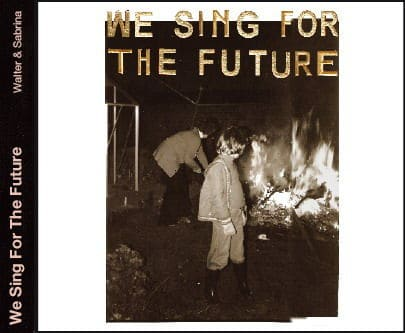 We Sing For The Future by Walter & Sabrina