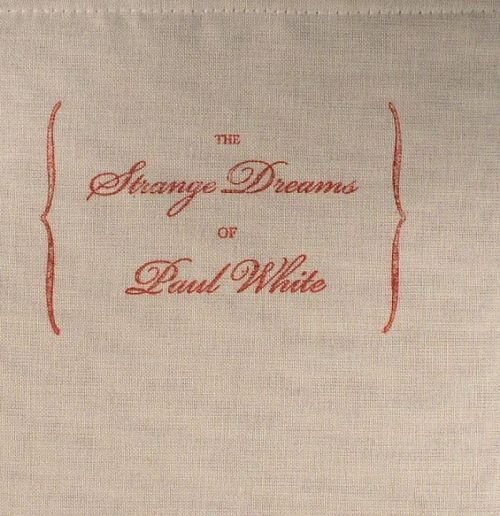The Strange Dreams of Paul White by Paul White
