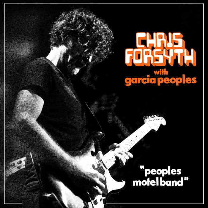 Peoples Motel Band by Chris Forsyth with Garcia Peoples