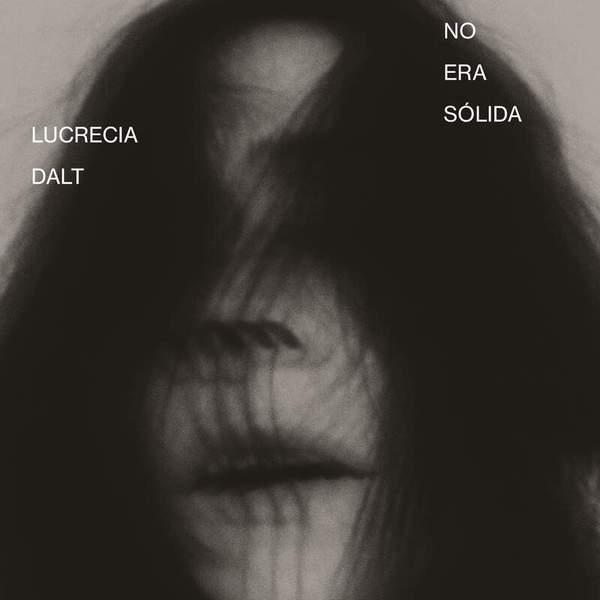 No Era Solida by Lucrecia Dalt