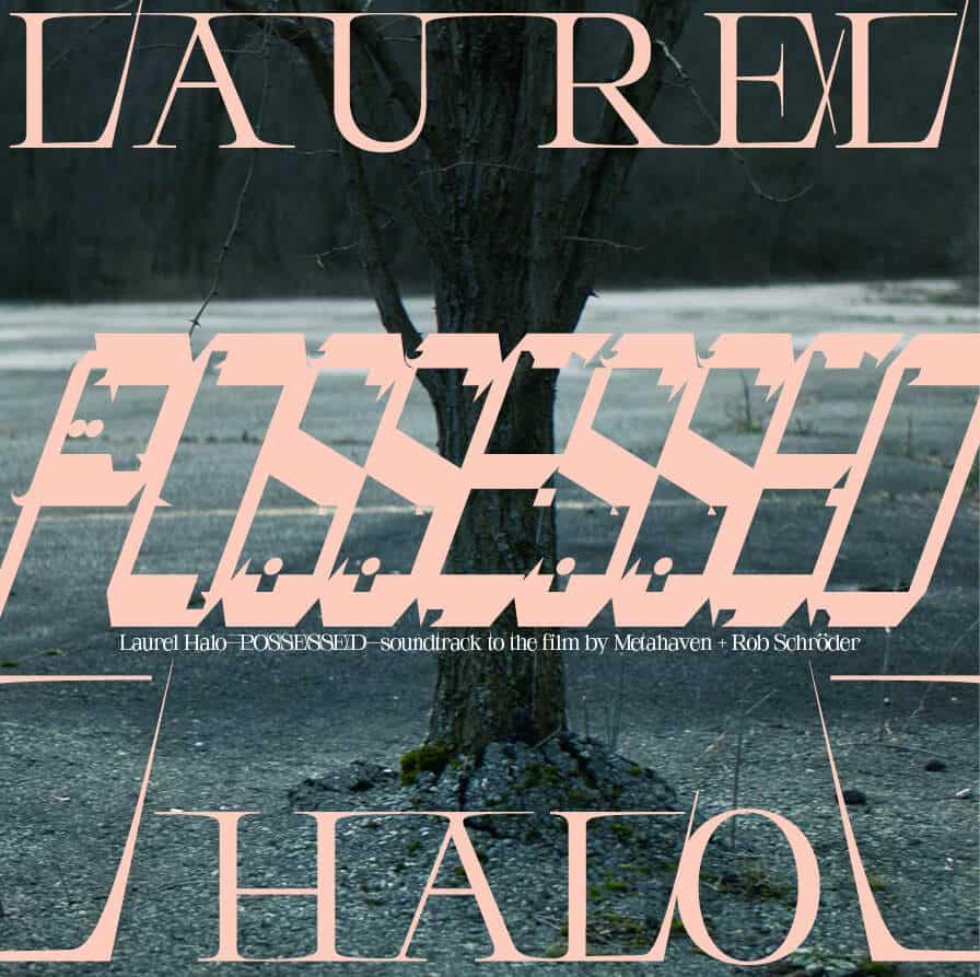 Laurel Halo - Possessed