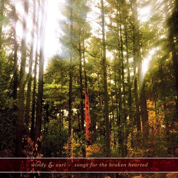 Songs For The Broken Hearted by Windy & Carl