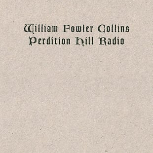Perdition Hill Radio by William Fowler Collins