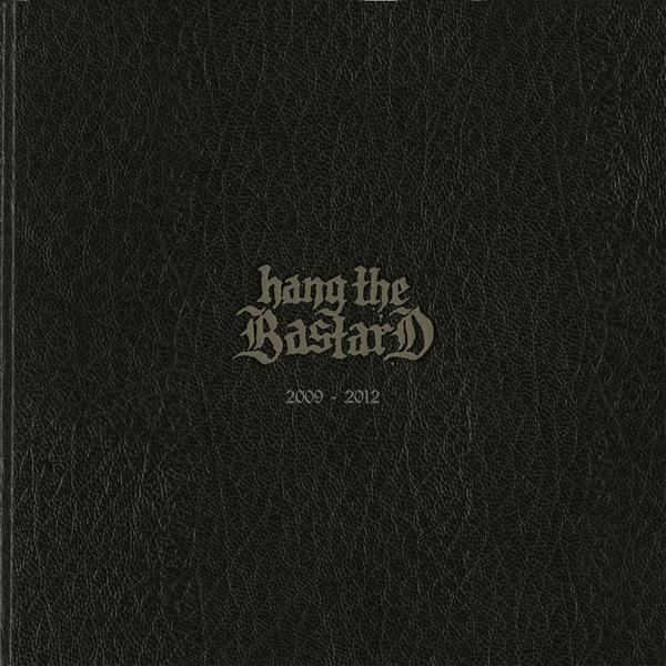 2009-2012 by Hang The Bastard
