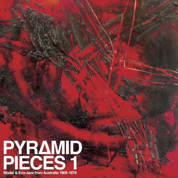 Pyramid Pieces 1: Modal & Eco Jazz From Australia 1969 - 1979 by Various