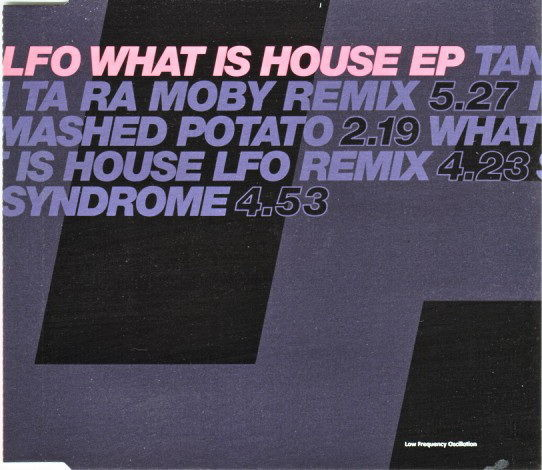 What is House? EP by LFO