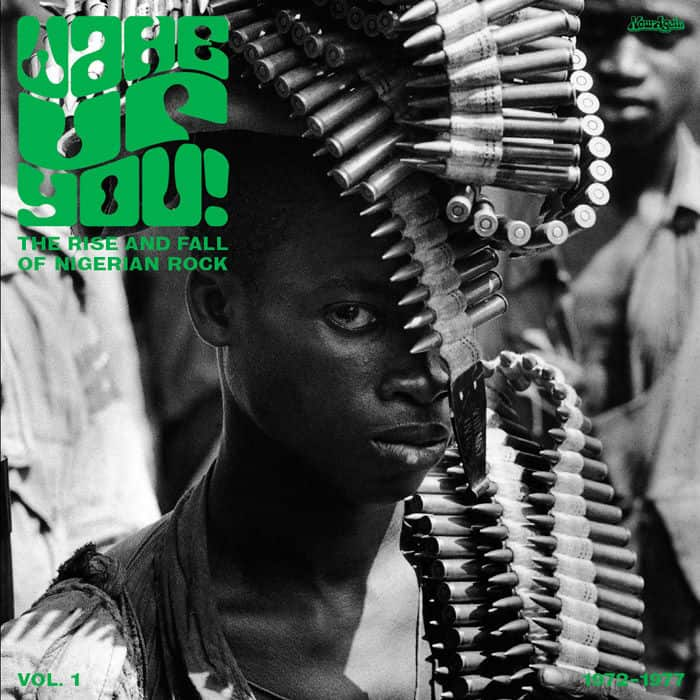 Wake Up You Vol. 1: The Rise & Fall Of Nigerian Rock Music (1972-1977) by Various