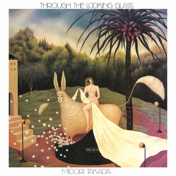 Through The Looking Glass (2017 Re-Edition) by Midori Takada