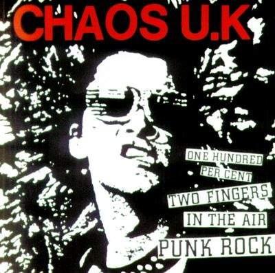One Hundred Per Cent Two Fingers In The Air Punk Rock by Chaos U.K