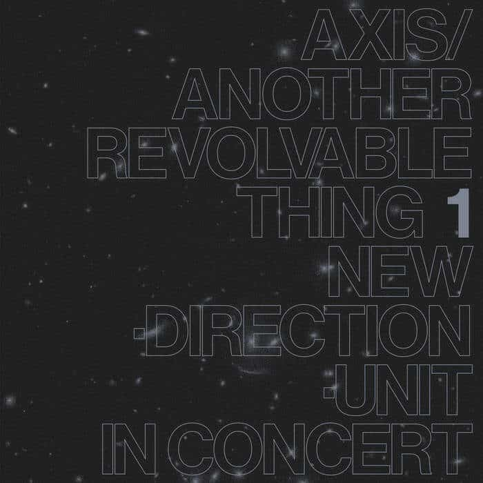 Axis/Another Revolvable Thing 1 by Masayuki Takayanagi New Direction Unit