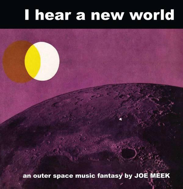 I Hear A New World by Joe Meek