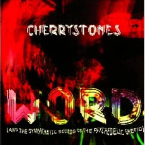 Word (& The Sympathetic Sounds of The Psychedelic by Cherrystones