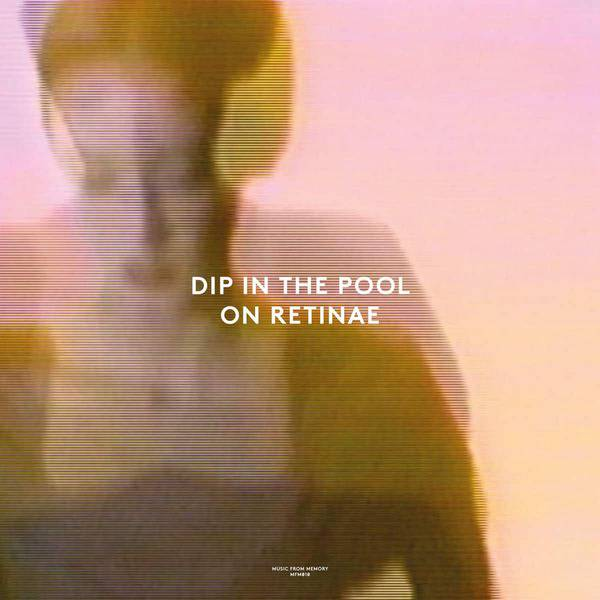 On Retinae by Dip In The Pool