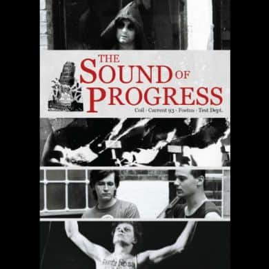The Sound Of Progress by Coil / Current 93 / Foetus / Test Dept.