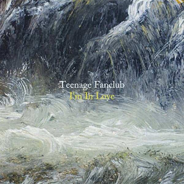 I'm In Love by Teenage Fanclub