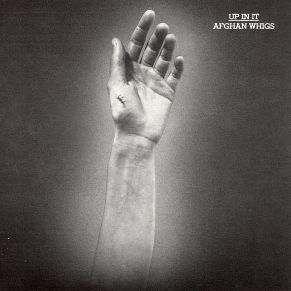 Up In It by The Afghan Whigs