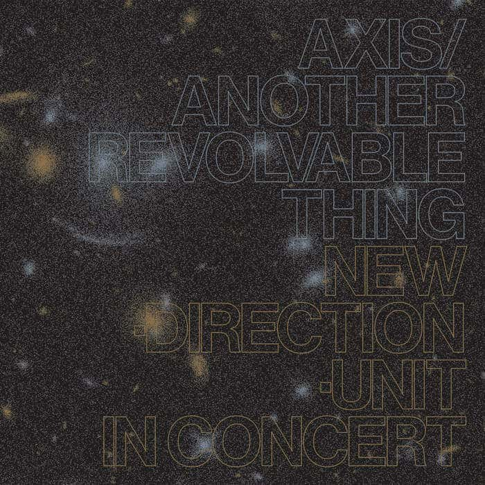 Axis/Another Revolvable Thing by Masayuki Takayanagi New Direction Unit