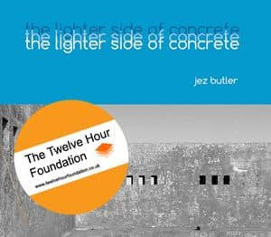 The Lighter Side of Concrete by The Twelve Hour Foundation