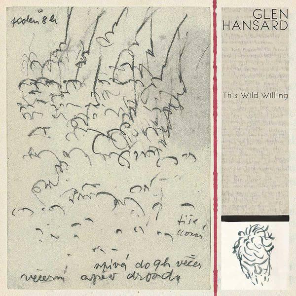 This Wild Willing by Glen Hansard