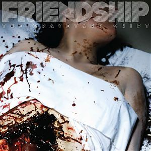The Graveyard Shift by Friendship