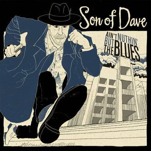 Aint Nuthin But The Blues by Son Of Dave