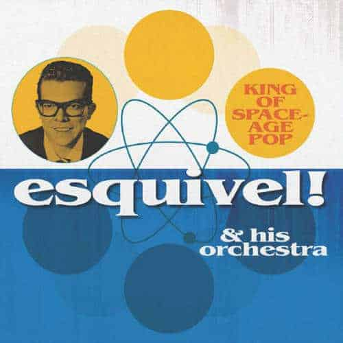 King Of Space-Age Pop by Esquivel & His Orchestra