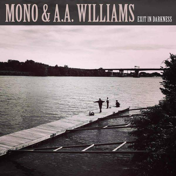 Exit In Darkness by MONO & A.A. Williams