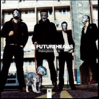 Walking Backwards by The Futureheads