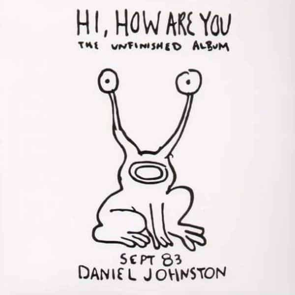 Hi, How Are You? by Daniel Johnston